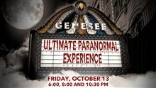 Ultimate Paranormal Experience at the Genesee