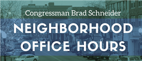 Congressman Schneiders Neighborhood Office Hours